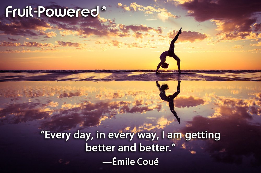 Every day, in every way, I am getting better and better.