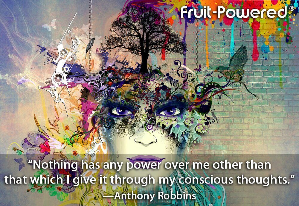 Nothing has any power over me other than that which I give it through my conscious thoughts.