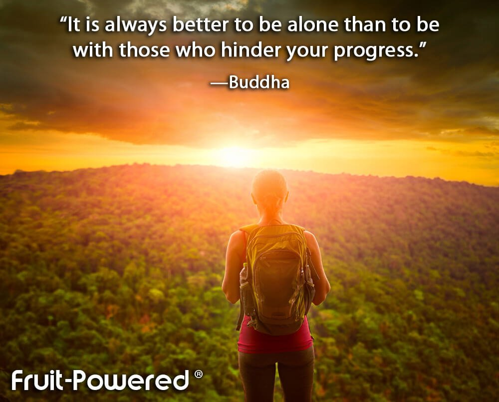 It is always better to be alone than to be with those who hinder your progress.