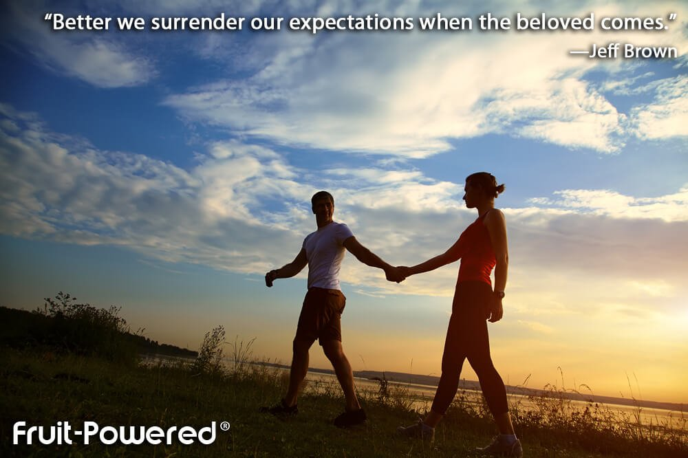 Better we surrender our expectations when the beloved comes.