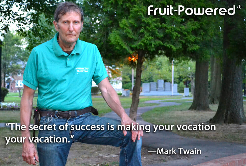 The secret of success is making your vocation your vacation.
