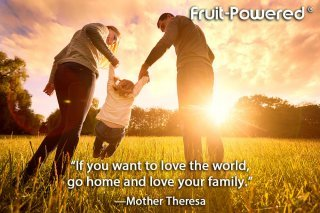 If you want to love the world, go home and love your family.