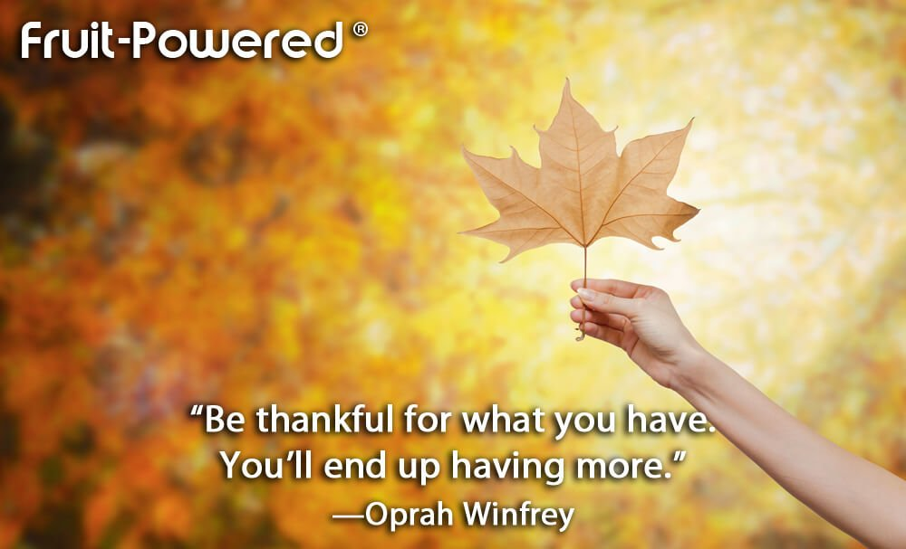 Be thankful for what you have. You'll end up having more.