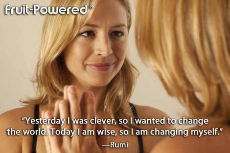 Yesterday I was clever, so I wanted to change the world. Today I am wise, so I am changing myself.