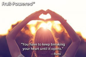 You have to keep breaking your heart until it opens.