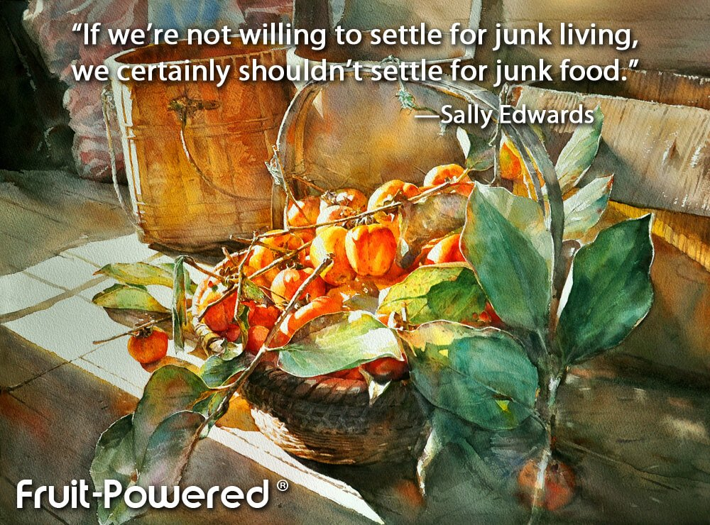 If we're not willing to settle for junk living, we certainly shouldn't settle for junk food.