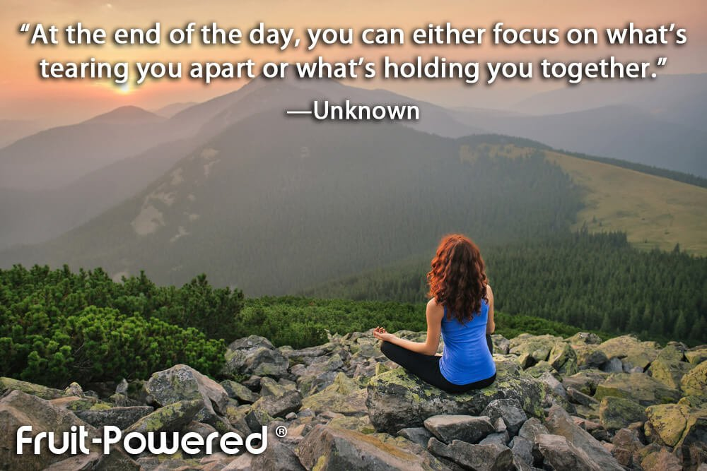At the end of the day, you can either focus on what's tearing you apart or what's holding you together.