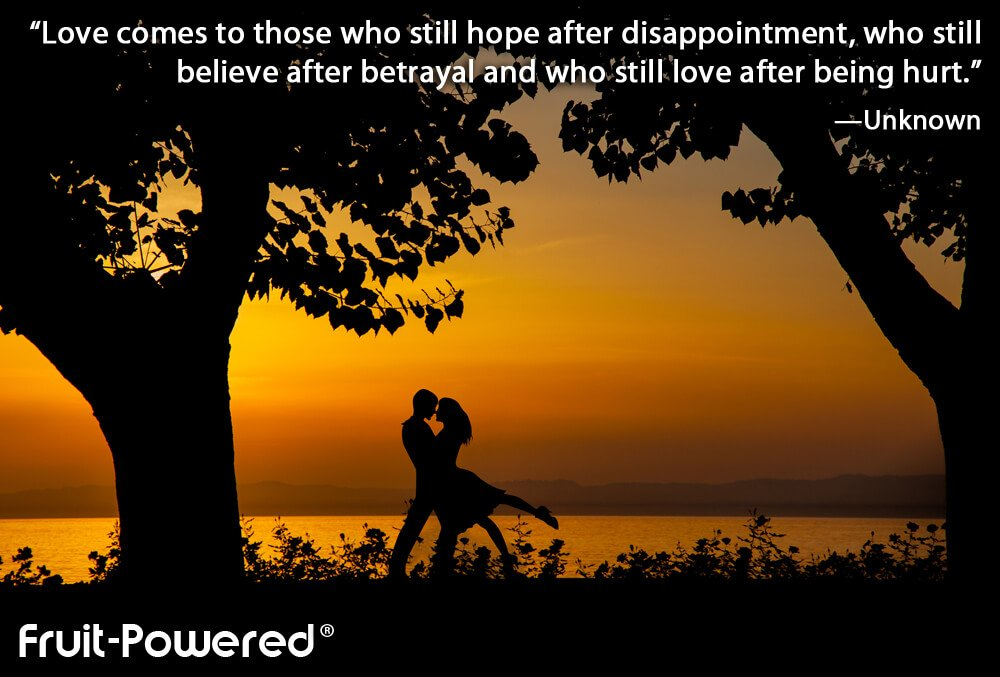 Love comes to those who still hope after disappointment, who still believe after betrayal and who still love after being hurt.