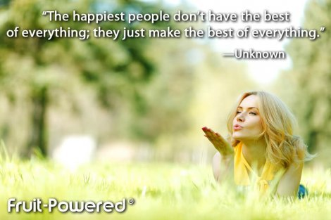 The happiest people don't have the best of everything; they just make the best of everything.