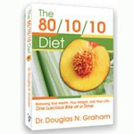 The 80/10/10 Diet by Dr. Doug Graham