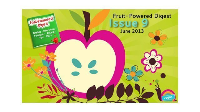 June 2013 Fruit-Powered Digest greetings