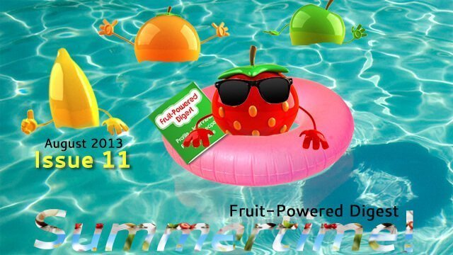 August 2013 Fruit-Powered Digest greetings