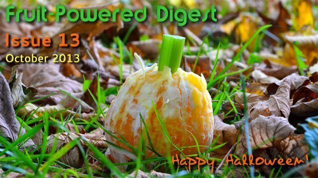 October 2013 Fruit-Powered Digest greetings