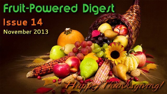 November 2013 Fruit-Powered Digest greetings