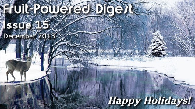 December 2013 Fruit-Powered Digest greetings