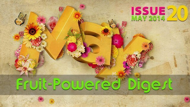 May 2014 Fruit-Powered Digest greetings