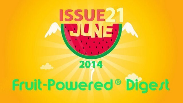 June 2014 Fruit-Powered Digest greetings
