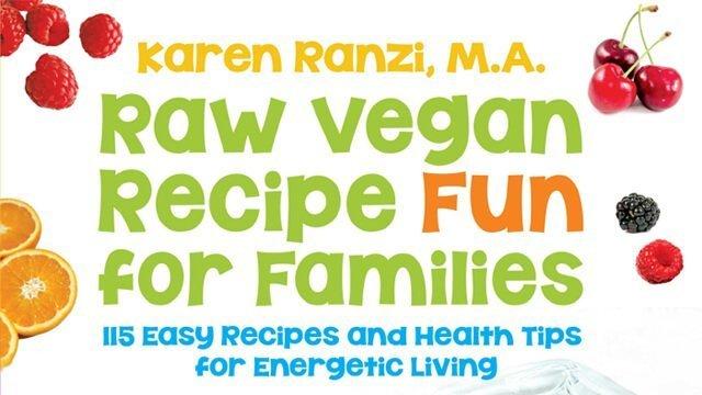 Cover of Raw Vegan Recipe Fun for Families by Karen Ranzi