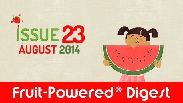 August 2014 Fruit-Powered Digest greetings
