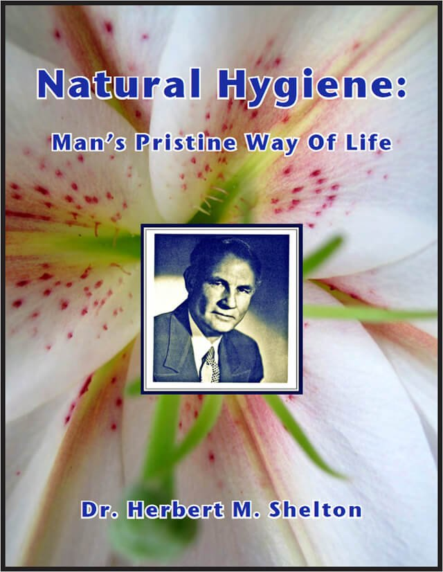 Cover of Natural Hygiene: Man's Pristine Way Of Life by Dr. Herbert M. Shelton
