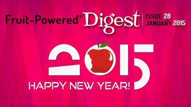 January 2015 Fruit-Powered Digest greetings