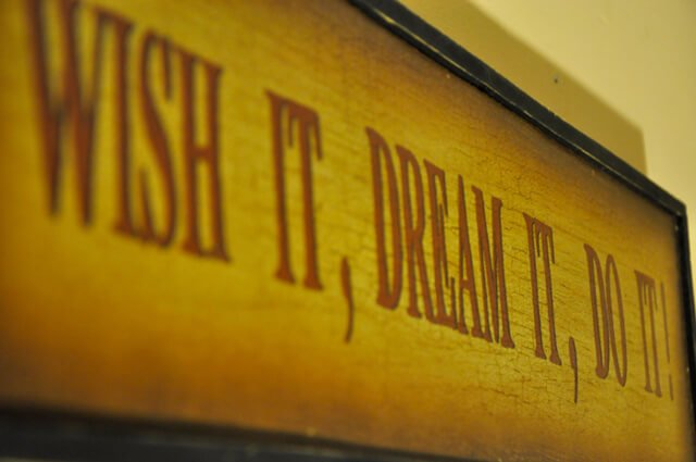 """Wish it, dream it, do it"" sign in Korey Constable's house"