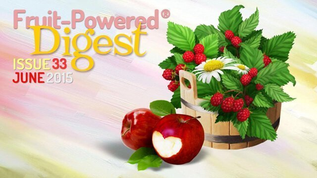 June 2015 Fruit-Powered Digest greetings