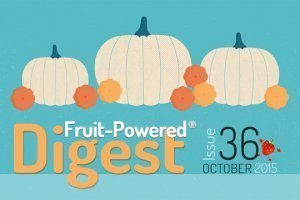 October 2015 Fruit-Powered Digest greetings