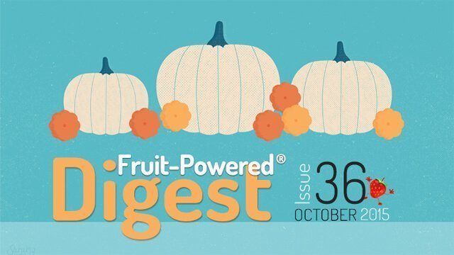 October 2015 Fruit-Powered Digest greetings