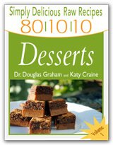 Cover of Simply Delicious Raw Recipes: 80/10/10 Desserts by Dr. Doug Graham and Katy Craine