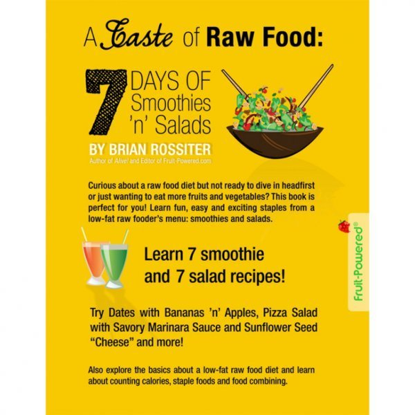 A Taste of Raw Food: 7 Days of Smoothies 'n' Salads by Brian Rossiter - back cover - raw vegan meal plan - Fruit-Powered Store