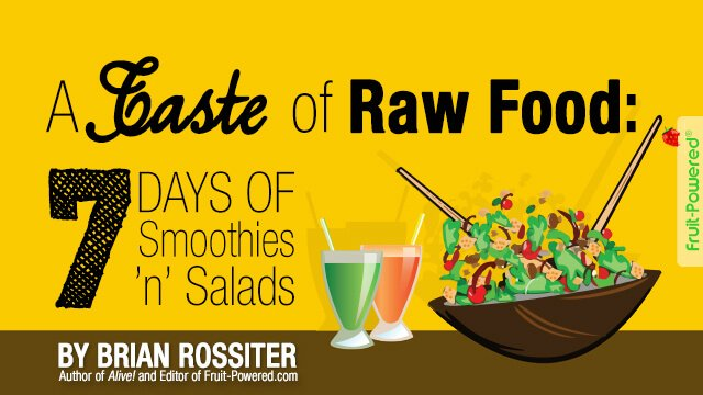 A Taste of Raw Food: 7 Days of Smoothies 'n' Salads by Brian Rossiter - cover banner - raw vegan meal plan - Fruit-Powered Store