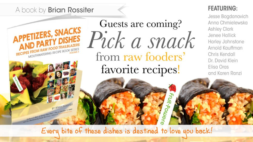 Appetizers, Snacks and Party Dishes: Mouthwatering Recipe Book Series by Brian Rossiter - cover banner - Fruit-Powered Store