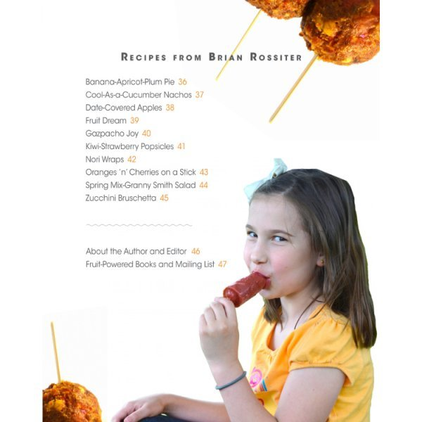 Appetizers, Snacks and Party Dishes: Mouthwatering Recipe Book Series by Brian Rossiter - table of contents 02 - Fruit-Powered Store