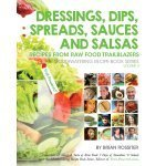 Dressings, Dips, Spreads, Sauces and Salsas: Mouthwatering Recipe Book Series by Brian Rossiter - front cover - Fruit-Powered Store