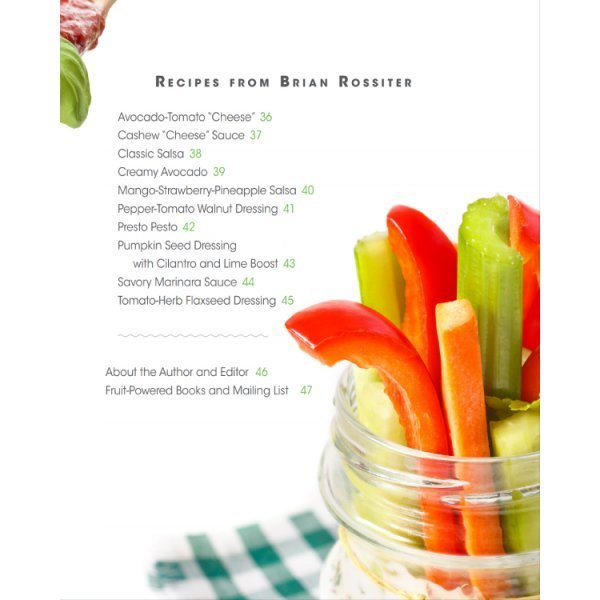 Dressings, Dips, Spreads, Sauces and Salsas: Mouthwatering Recipe Book Series by Brian Rossiter - table of contents 02 - Fruit-Powered Store