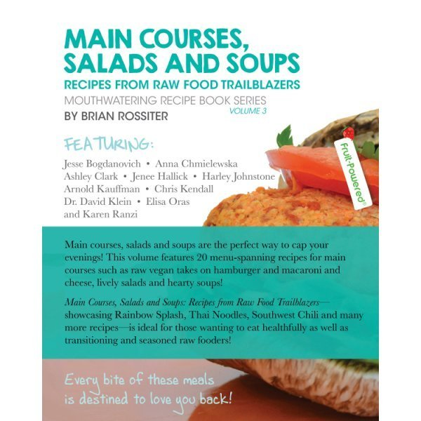 Main Courses, Salads and Soups: Mouthwatering Recipe Book Series by Brian Rossiter - back cover - Fruit-Powered Store