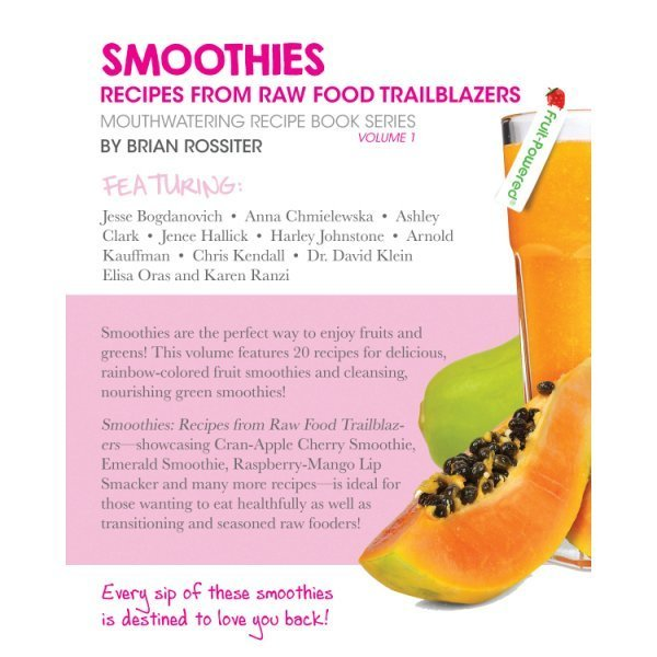 Smoothies: Mouthwatering Recipe Book Series by Brian Rossiter - back cover - Fruit-Powered Store