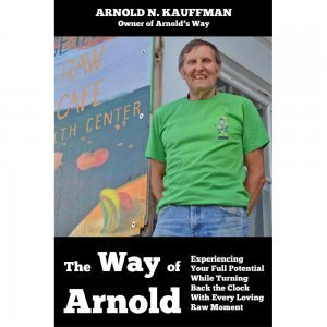 The Way of Arnold by Arnold Kauffman - front cover - Fruit-Powered Store
