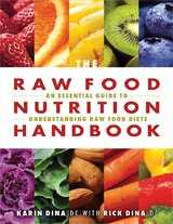 Front cover of The Raw Food Nutrition Handbook by Drs. Karin and Rick Dina