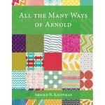 All the Many Ways of Arnold by Arnold Kauffman - front cover - Fruit-Powered Store