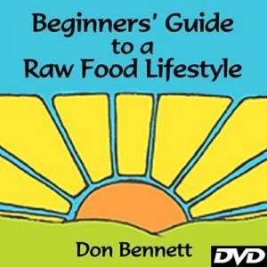 Beginners' Guide to a Raw Food Lifestyle by Don Bennett - cover - health movies and raw vegan movies - Fruit-Powered Store