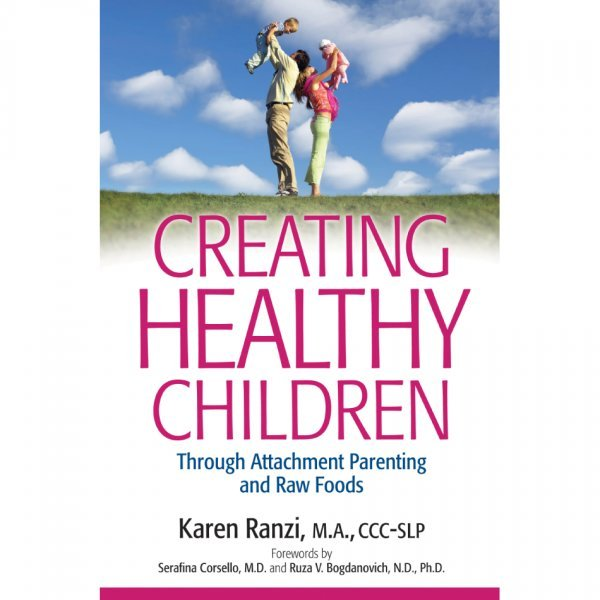 Creating Healthy Children by Karen Ranzi - front cover - attachment parenting - Fruit-Powered Store