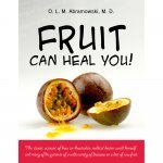 Fruit Can Heal You! by Dr. O.L.M. Abramowski - front cover - Fruit-Powered Store