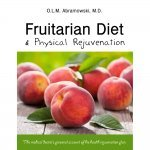 Fruitarian Diet and Physical Rejuvenation by Dr. O.L.M. Abramowski - front cover - Fruit-Powered Store