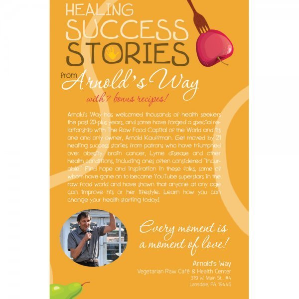 Healing Success Stories from Arnold's Way by Arnold Kauffman - back cover - Fruit-Powered Store
