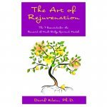 The Art of Rejuvenation: The 7 Essentials for the Renewal of Mind-Body-Spiritual Health by Dr David Klein - front cover - Fruit-Powered Store