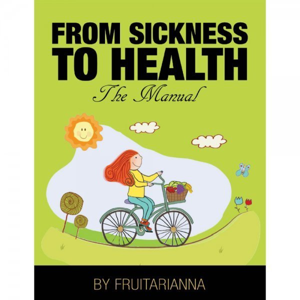 From Sickness to Health by Anna Chmielewska - Fruitarianna - front cover - Fruit-Powered Store