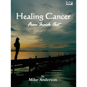 Healing Cancer From Inside Out from Mike Anderson - front cover - cancer movies - Fruit-Powered Store