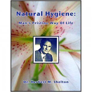 Natural Hygiene: Man's Pristine Way of Life by Herbert Shelton - front cover - Fruit-Powered Store